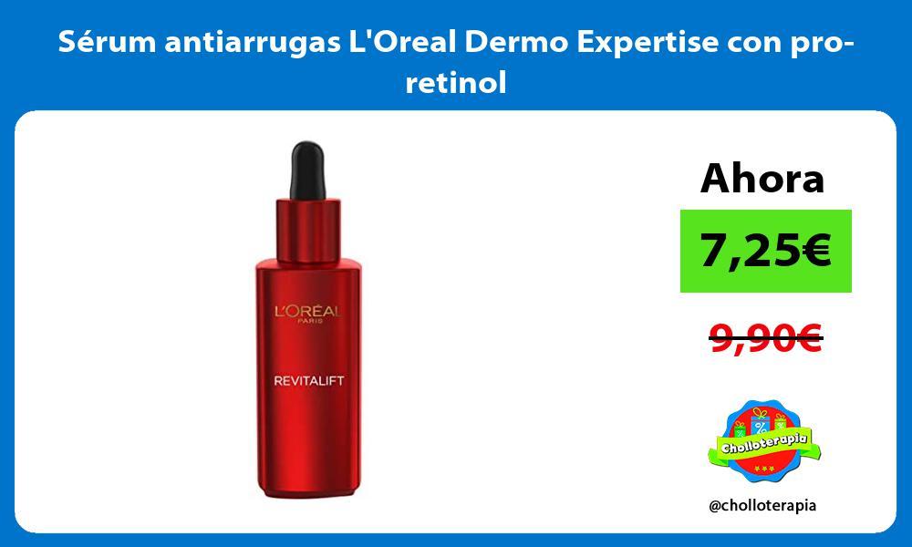 Sérum antiarrugas LOreal Dermo Expertise con pro retinol