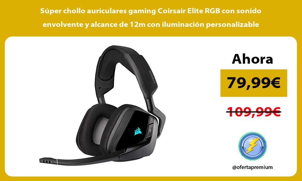 Súper chollo auriculares gaming Coirsair Elite RGB con sonido envolvente y alcance de 12m con iluminación personalizable
