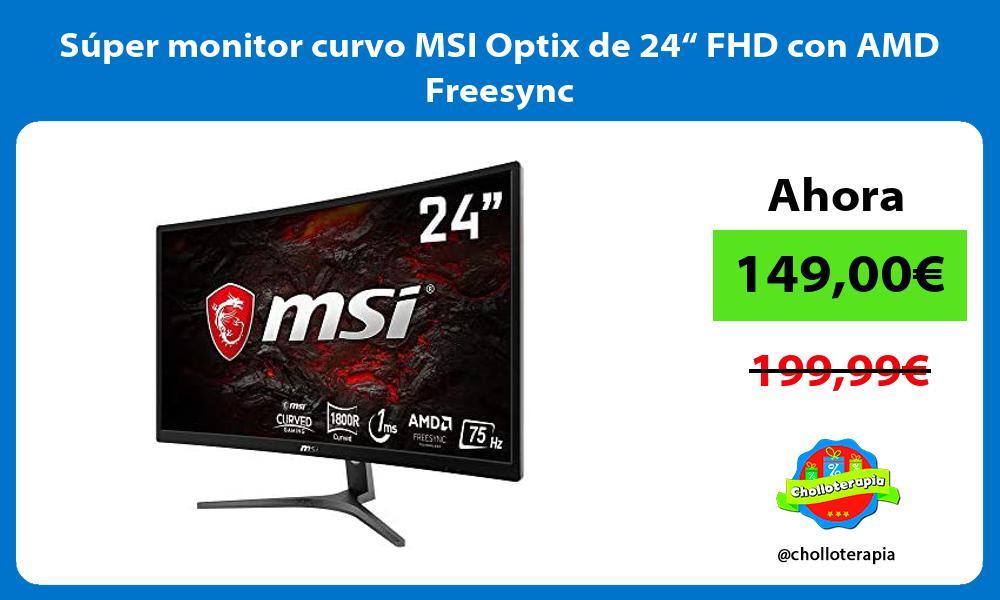 "Súper monitor curvo MSI Optix de 24"" FHD con AMD Freesync"