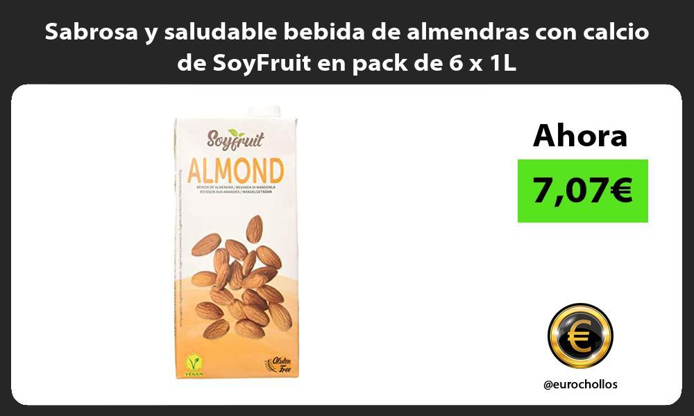 Sabrosa y saludable bebida de almendras con calcio de SoyFruit en pack de 6 x 1L