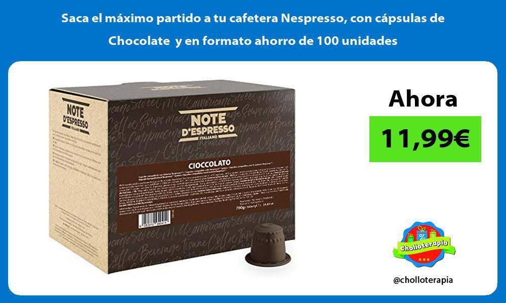 Saca el maximo partido a tu cafetera Nespresso con capsulas de Chocolate y en formato ahorro de 100 unidades