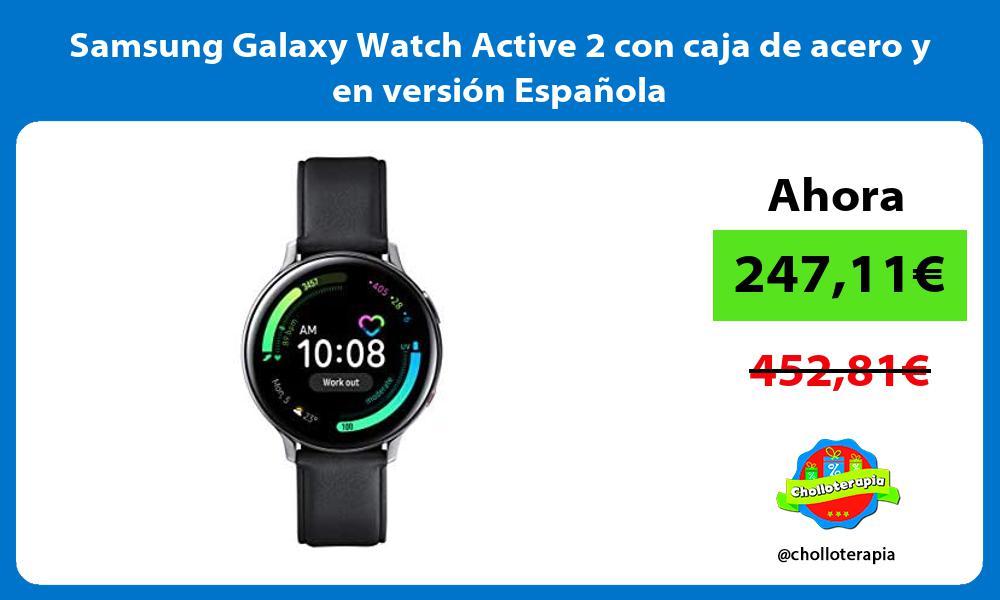 Samsung Galaxy Watch Active 2 con caja de acero y en versión Española