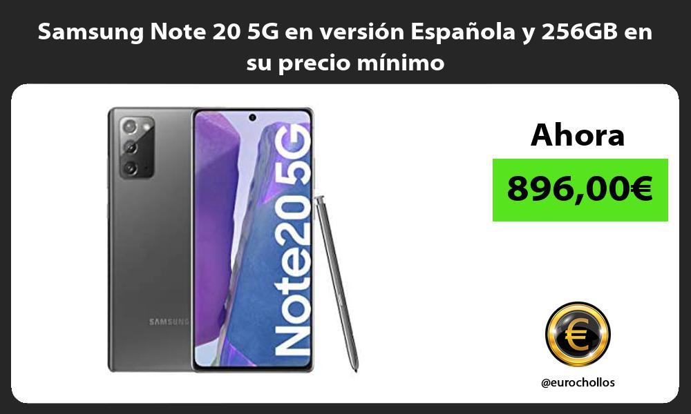 Samsung Note 20 5G en versión Española y 256GB en su precio mínimo