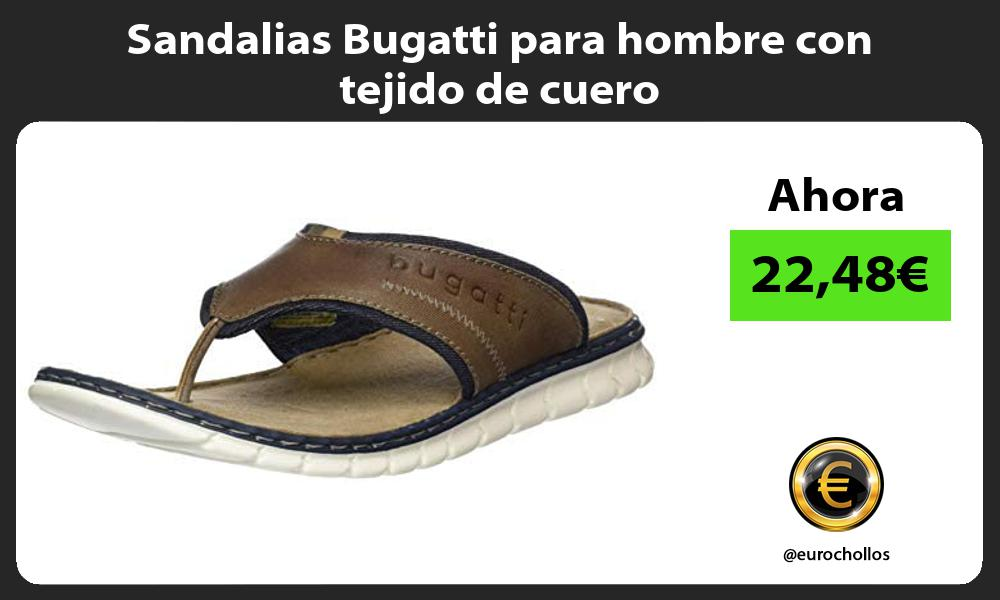 Sandalias Bugatti para hombre con tejido de cuero