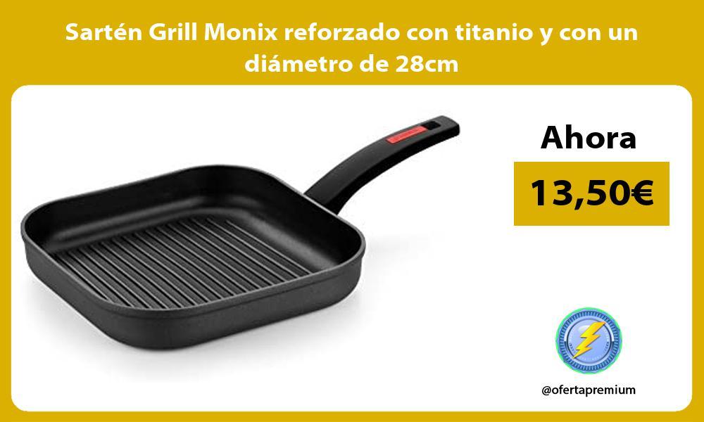 Sartén Grill Monix reforzado con titanio y con un diámetro de 28cm