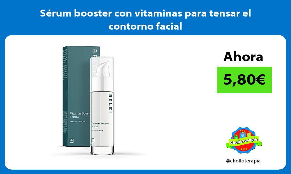 Serum booster con vitaminas para tensar el contorno facial
