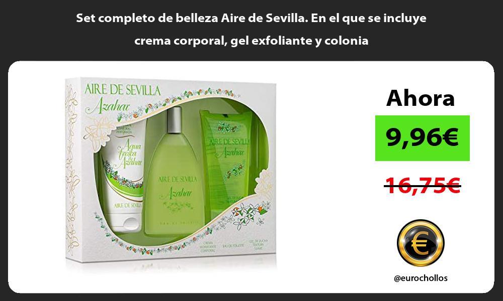 Set completo de belleza Aire de Sevilla En el que se incluye crema corporal gel exfoliante y colonia