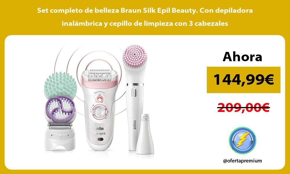 Set completo de belleza Braun Silk Epil Beauty Con depiladora inalambrica y cepillo de limpieza con 3 cabezales