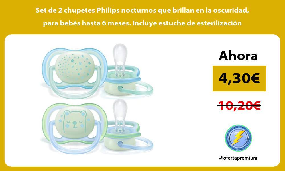 Set de 2 chupetes Philips nocturnos que brillan en la oscuridad para bebés hasta 6 meses Incluye estuche de esterilización