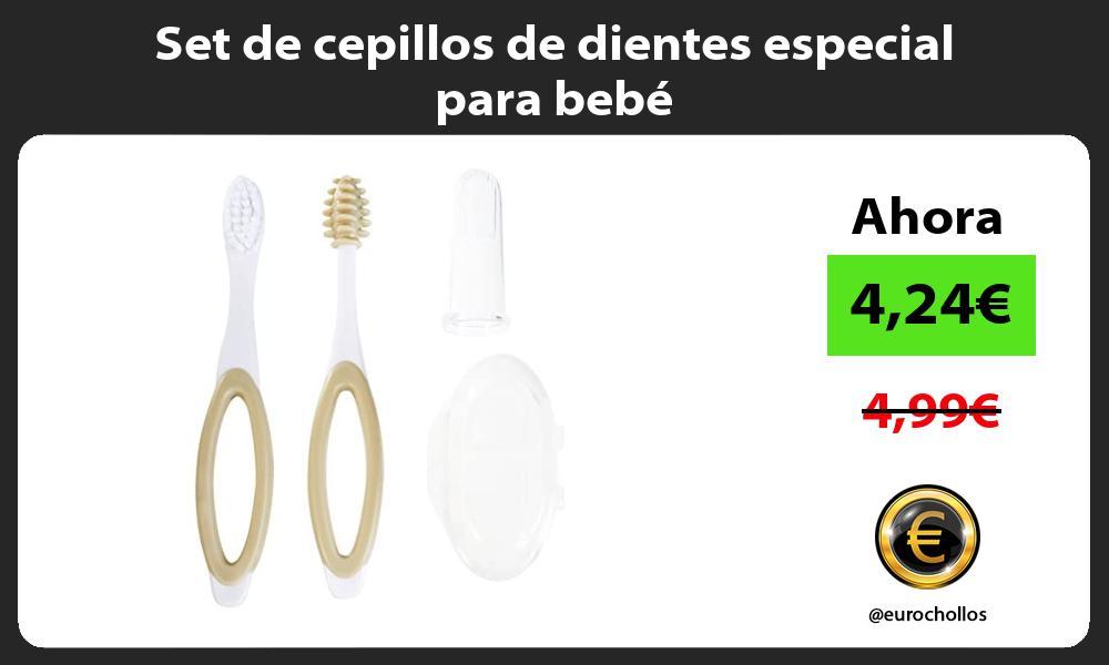 Set de cepillos de dientes especial para bebe