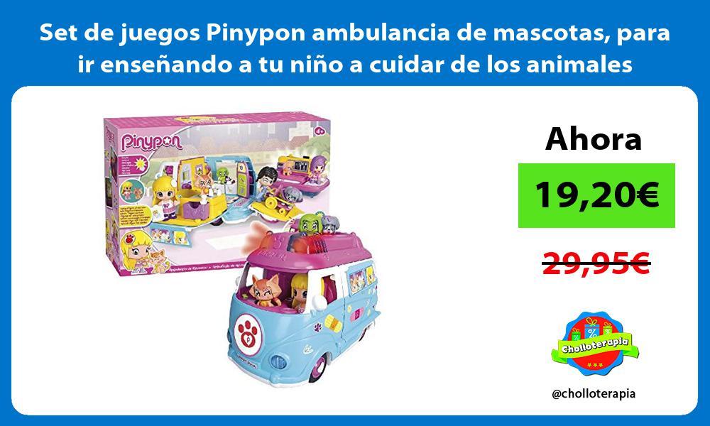 Set de juegos Pinypon ambulancia de mascotas para ir ensenando a tu nino a cuidar de los animales