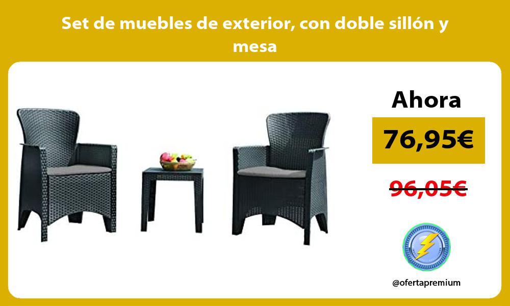 Set de muebles de exterior con doble sillón y mesa