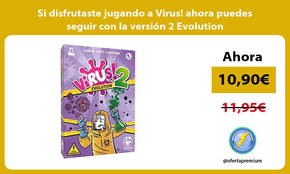 Si disfrutaste jugando a Virus ahora puedes seguir con la version 2 Evolution
