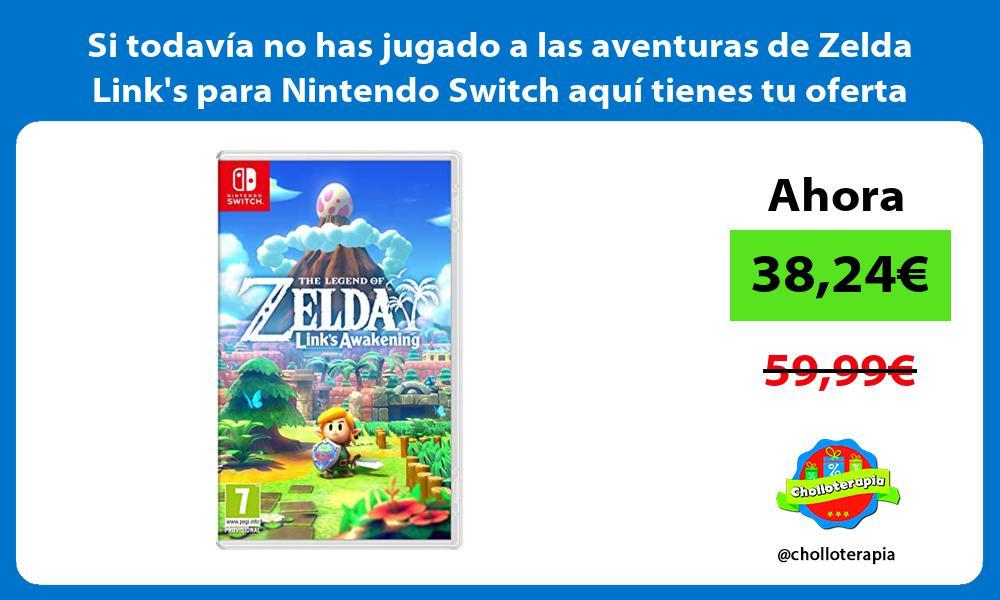 Si todavia no has jugado a las aventuras de Zelda Links para Nintendo Switch aqui tienes tu oferta