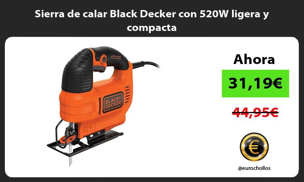 Sierra de calar Black Decker con 520W ligera y compacta