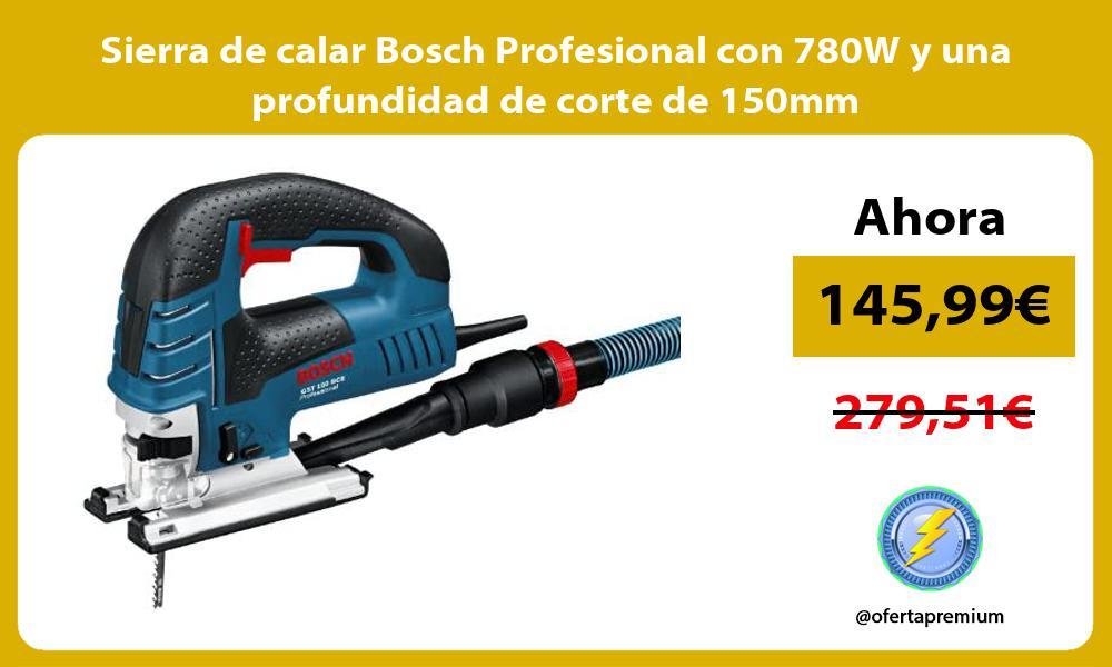 Sierra de calar Bosch Profesional con 780W y una profundidad de corte de 150mm