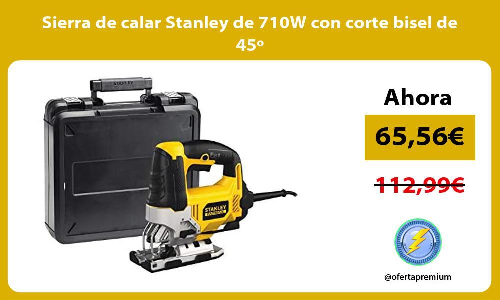 Sierra de calar Stanley de 710W con corte bisel de 45º