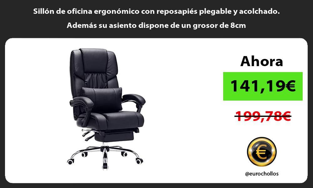 Sillón de oficina ergonómico con reposapiés plegable y acolchado Además su asiento dispone de un grosor de 8cm