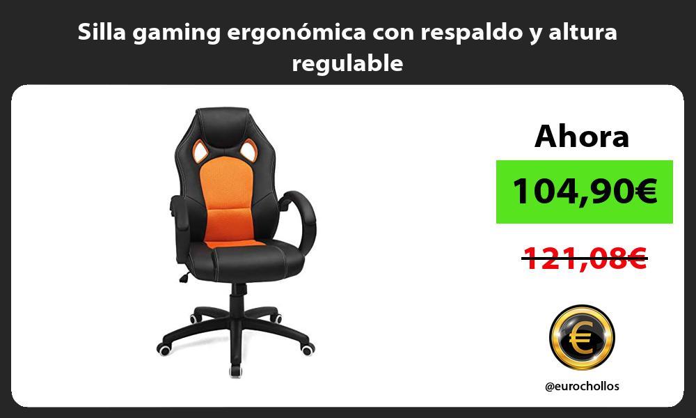 Silla gaming ergonomica con respaldo y altura regulable