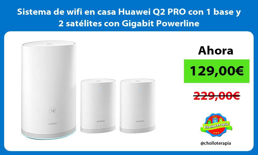 Sistema de wifi en casa Huawei Q2 PRO con 1 base y 2 satelites con Gigabit Powerline