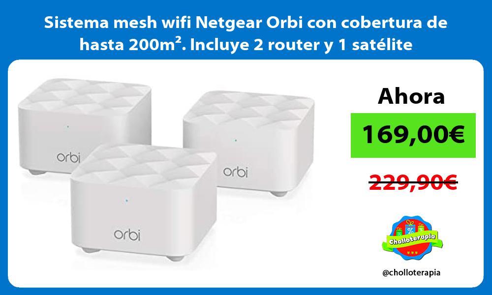 Sistema mesh wifi Netgear Orbi con cobertura de hasta 200m² Incluye 2 router y 1 satélite