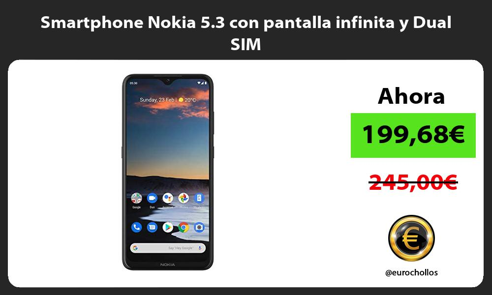 Smartphone Nokia 5 3 con pantalla infinita y Dual SIM