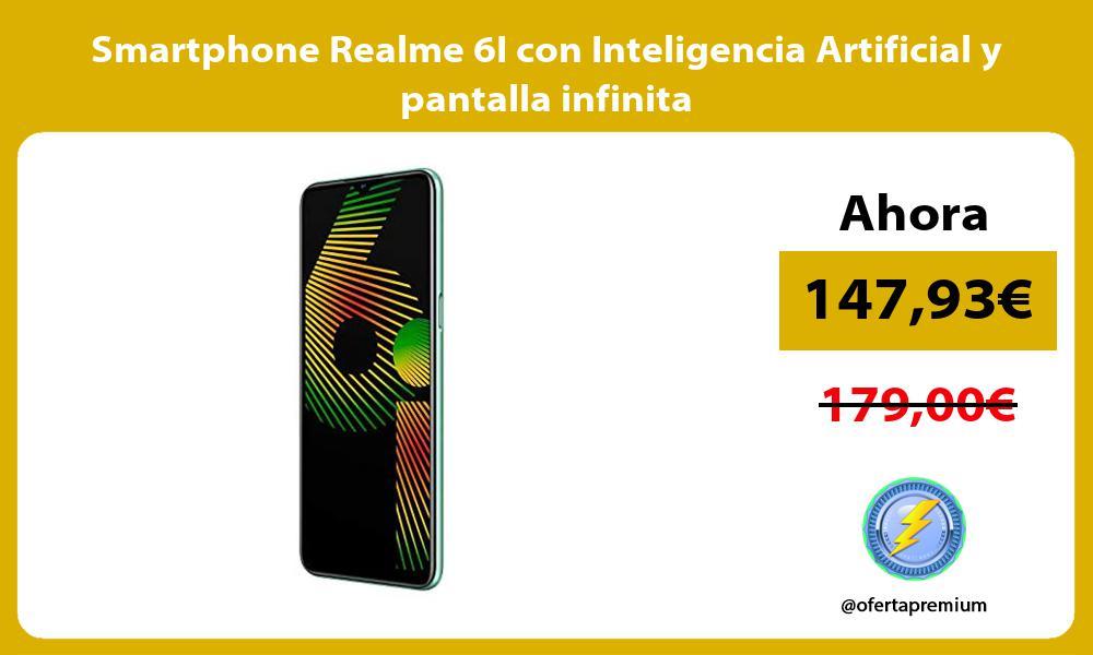 Smartphone Realme 6I con Inteligencia Artificial y pantalla infinita