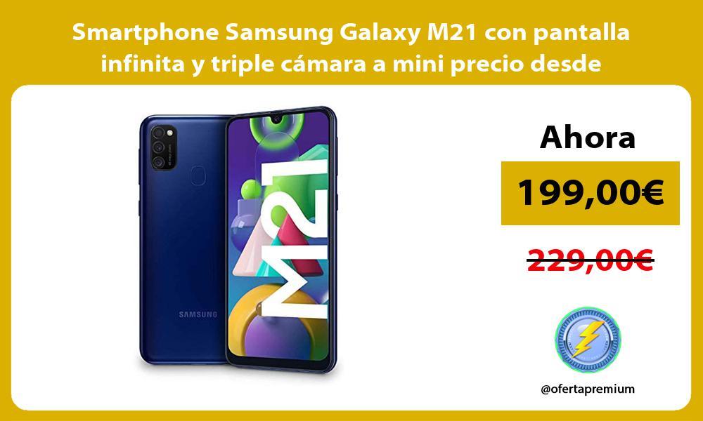 Smartphone Samsung Galaxy M21 con pantalla infinita y triple cámara a mini precio desde España