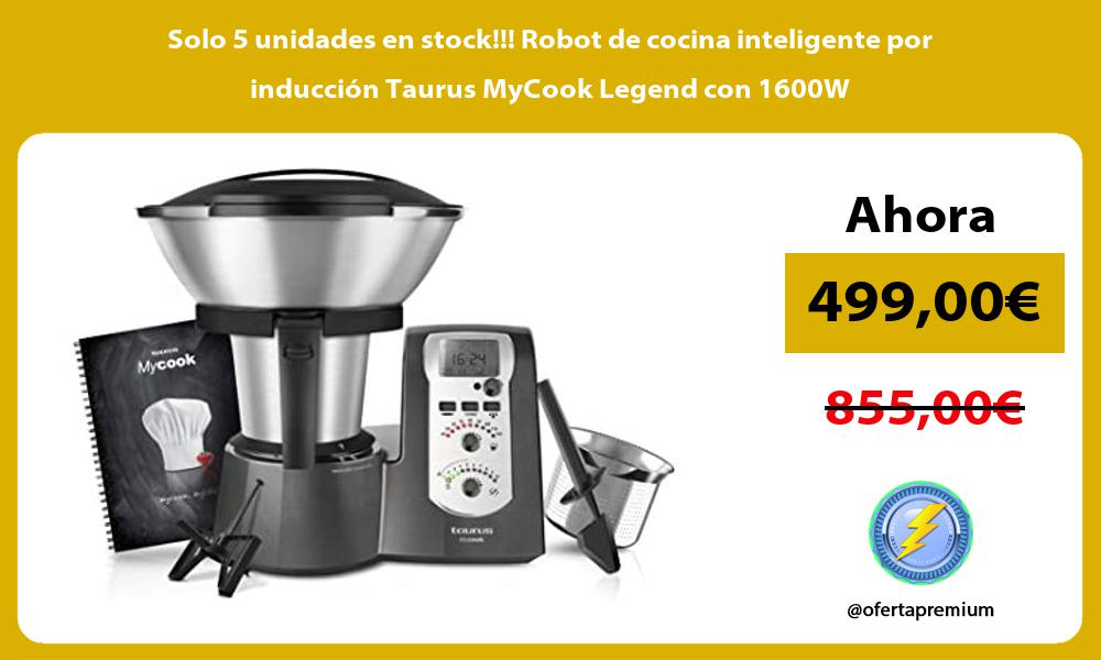 Solo 5 unidades en stock Robot de cocina inteligente por induccion Taurus MyCook Legend con 1600W