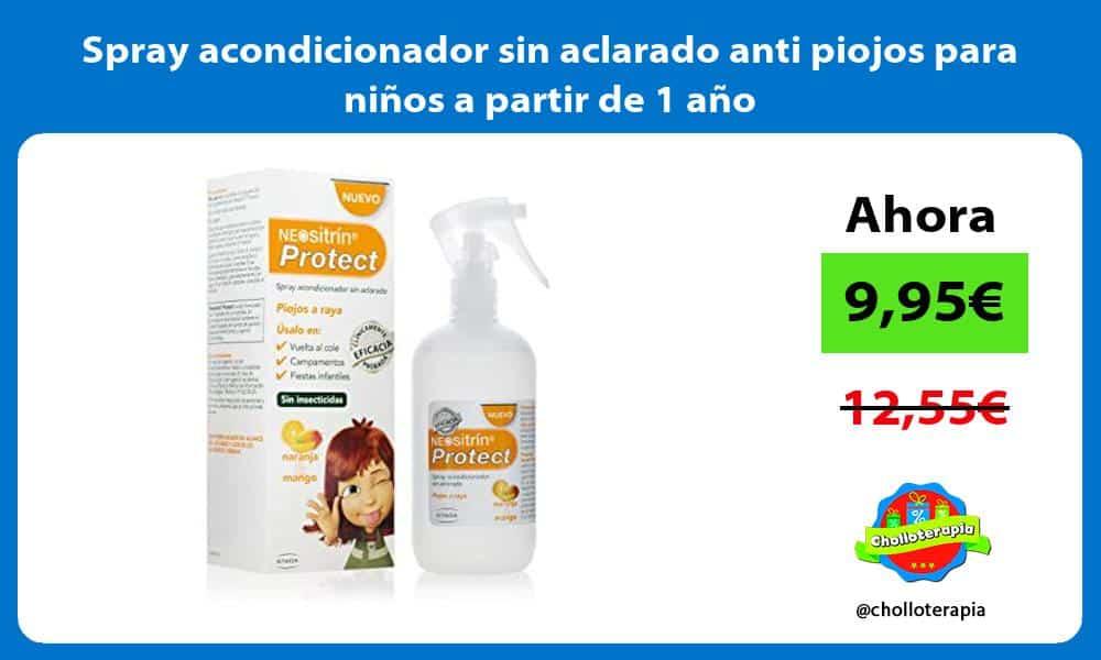 Spray acondicionador sin aclarado anti piojos para niños a partir de 1 año