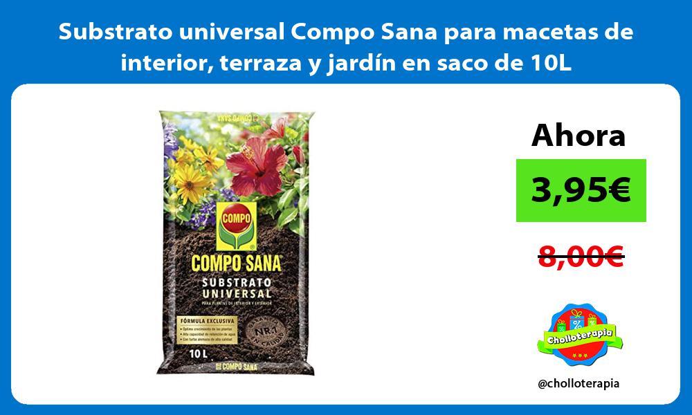 Substrato universal Compo Sana para macetas de interior terraza y jardín en saco de 10L