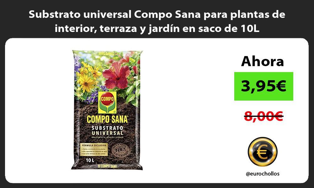 Substrato universal Compo Sana para plantas de interior terraza y jardin en saco de 10L