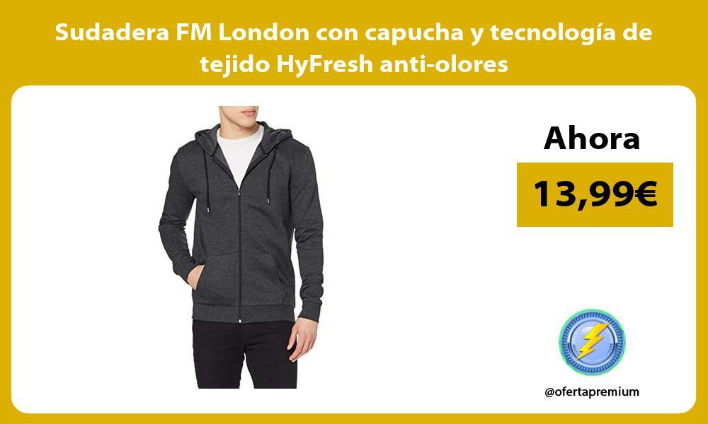 Sudadera FM London con capucha y tecnologia de tejido HyFresh anti olores
