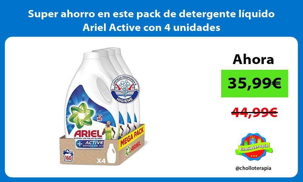 Super ahorro en este pack de detergente liquido Ariel Active con 4 unidades