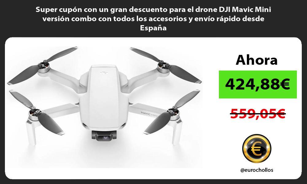 Super cupon con un gran descuento para el drone DJI Mavic Mini version combo con todos los accesorios y envio rapido desde Espana