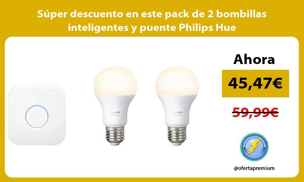 Super descuento en este pack de 2 bombillas inteligentes y puente Philips Hue