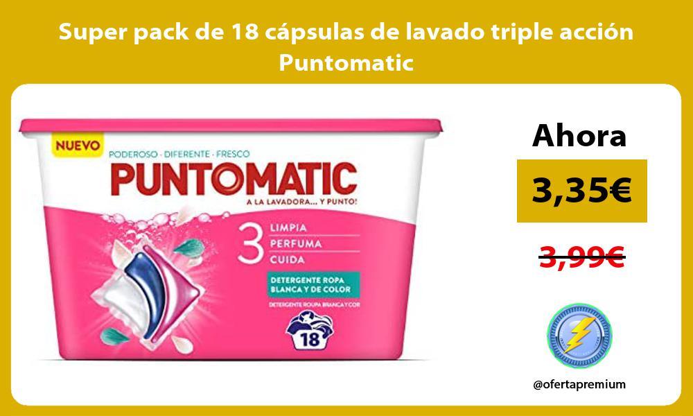Super pack de 18 capsulas de lavado triple accion Puntomatic