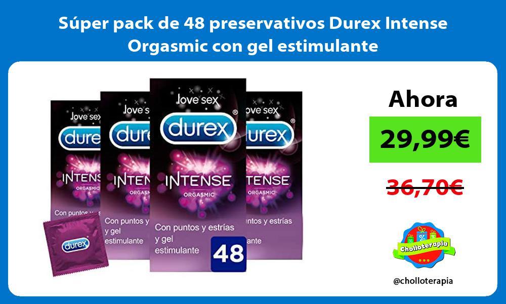 Super pack de 48 preservativos Durex Intense Orgasmic con gel estimulante