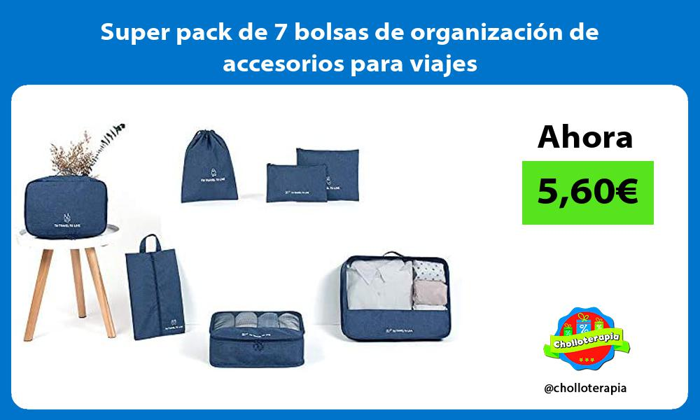 Super pack de 7 bolsas de organizacion de accesorios para viajes