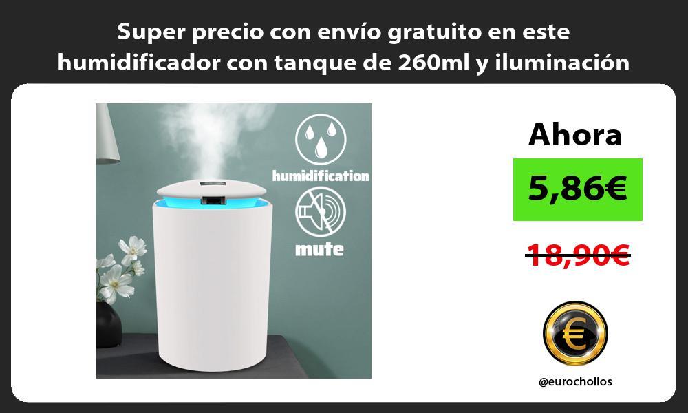Super precio con envio gratuito en este humidificador con tanque de 260ml y iluminacion LED