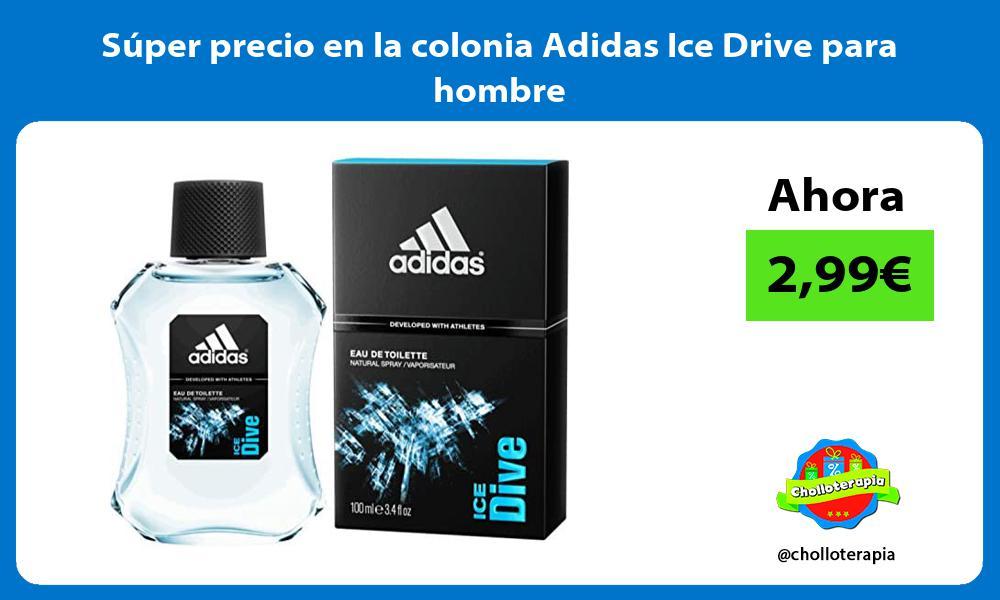 Super precio en la colonia Adidas Ice Drive para hombre