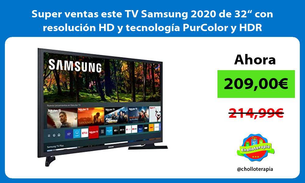 Super ventas este TV Samsung 2020 de 32 con resolucion HD y tecnologia PurColor y HDR