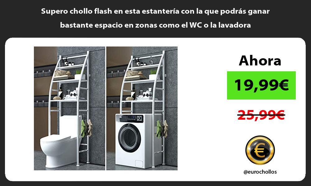 Supero chollo flash en esta estanteria con la que podras ganar bastante espacio en zonas como el WC o la lavadora