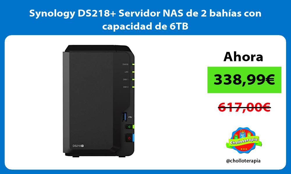 Synology DS218 Servidor NAS de 2 bahías con capacidad de 6TB