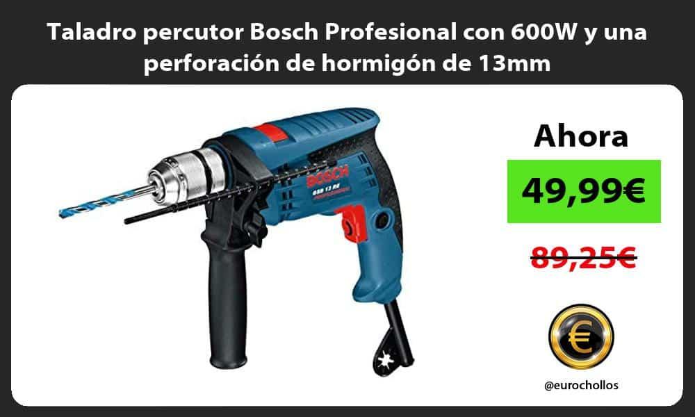 Taladro percutor Bosch Profesional con 600W y una perforación de hormigón de 13mm