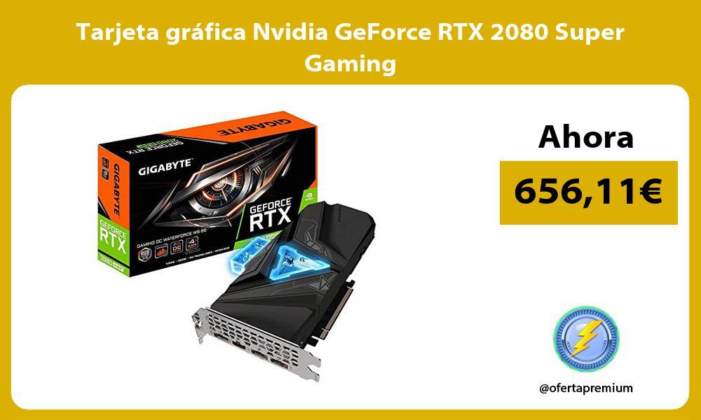 Tarjeta grafica Nvidia GeForce RTX 2080 Super Gaming