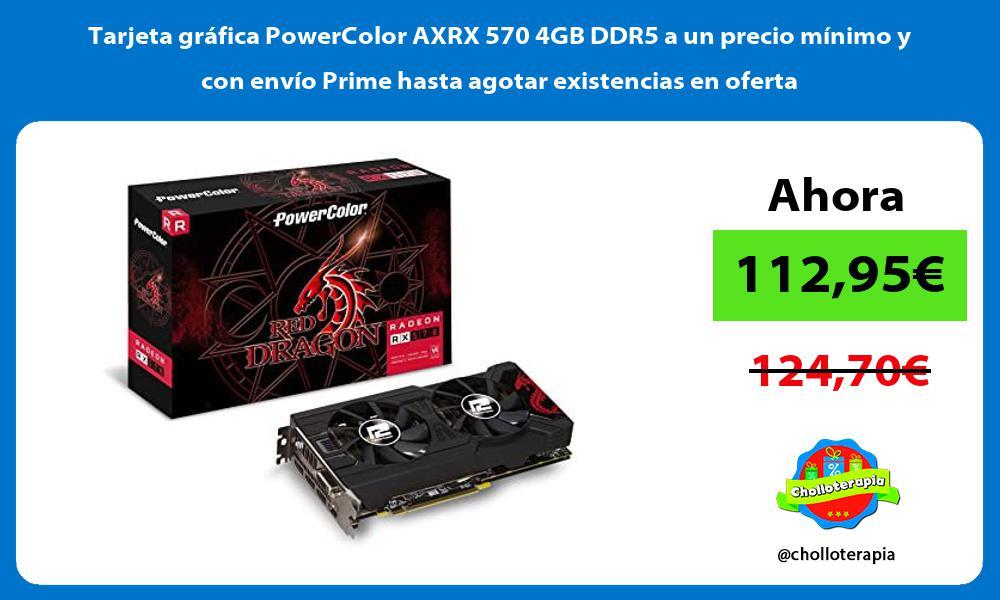 Tarjeta grafica PowerColor AXRX 570 4GB DDR5 a un precio minimo y con envio Prime hasta agotar existencias en oferta