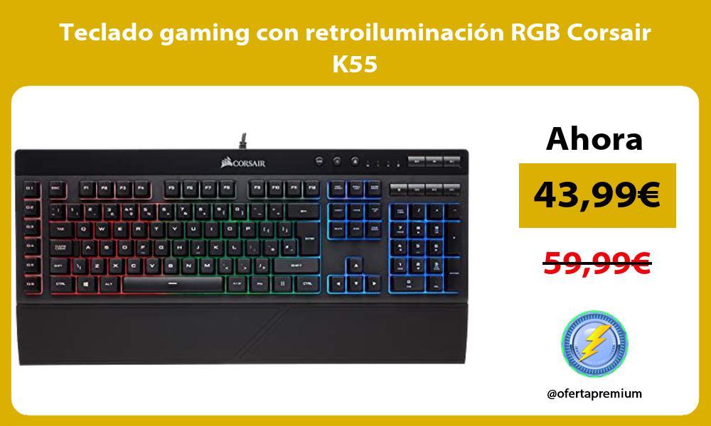 Teclado gaming con retroiluminación RGB Corsair K55
