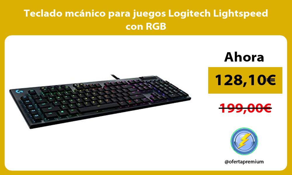 Teclado mcánico para juegos Logitech Lightspeed con RGB