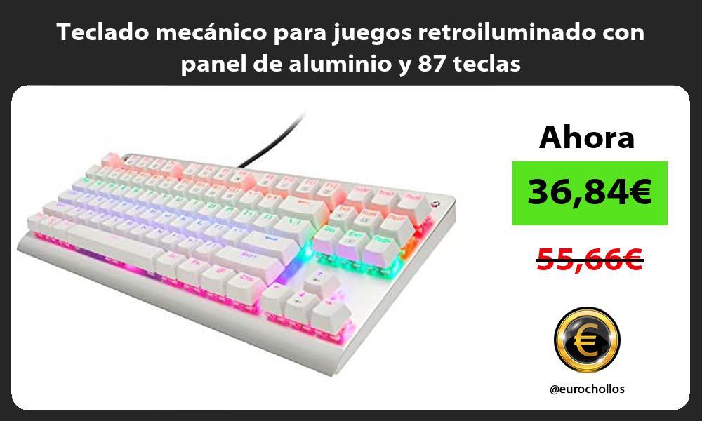Teclado mecánico para juegos retroiluminado con panel de aluminio y 87 teclas